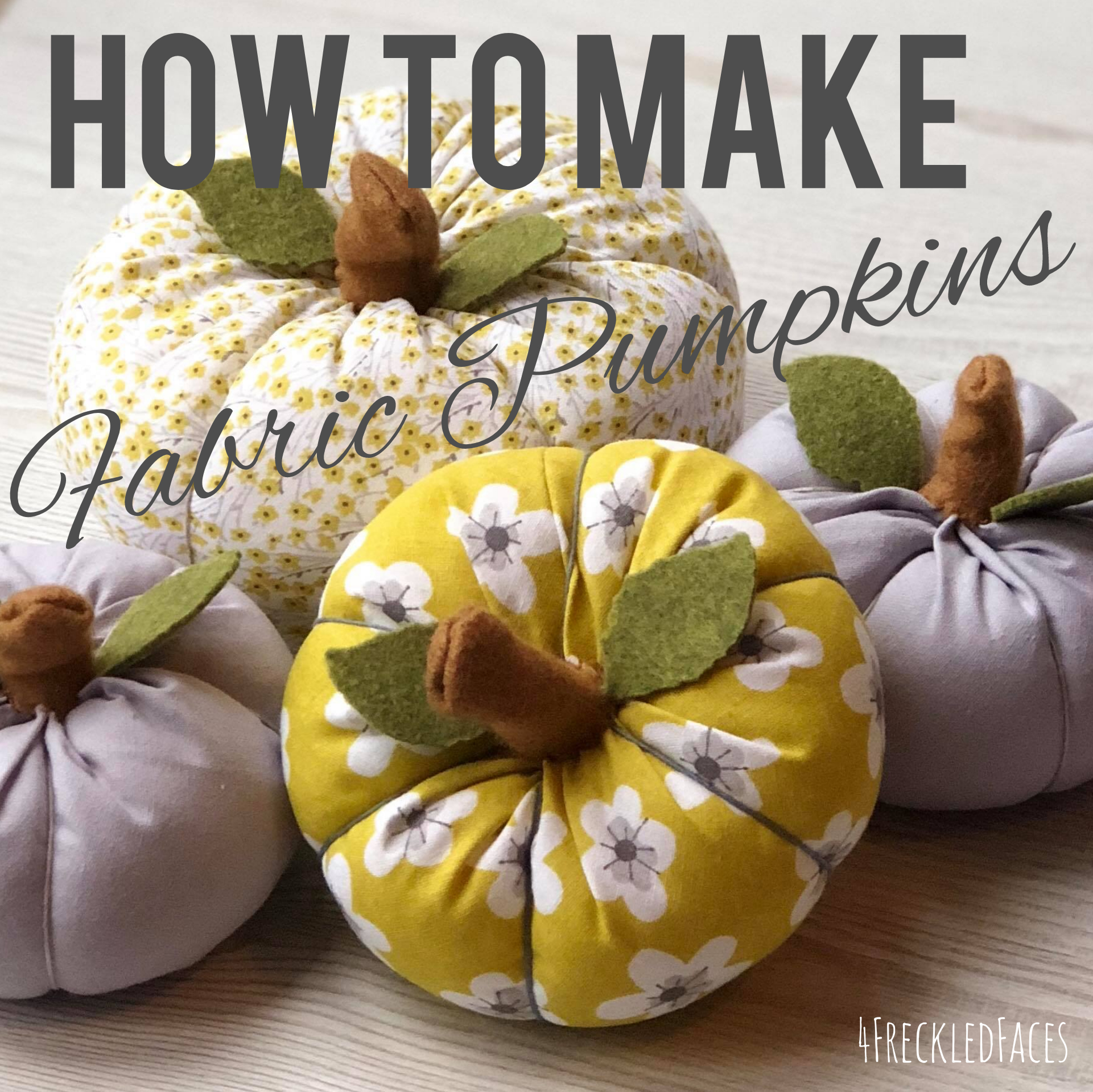 How To Make Fabric Pumpkins 4 Freckled Faces