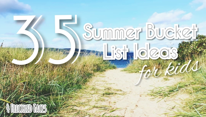 35 Summer Bucket List Ideas for Kids