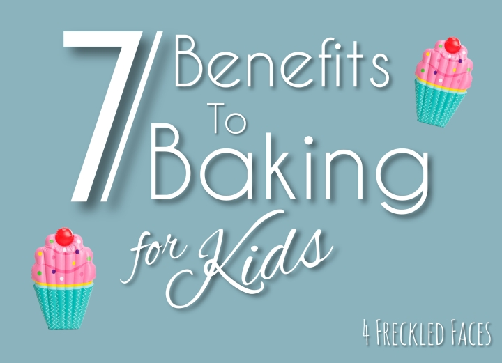7 Benefits of Baking – for Kids