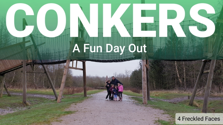 CONKERS – A Fun Family Day Out!