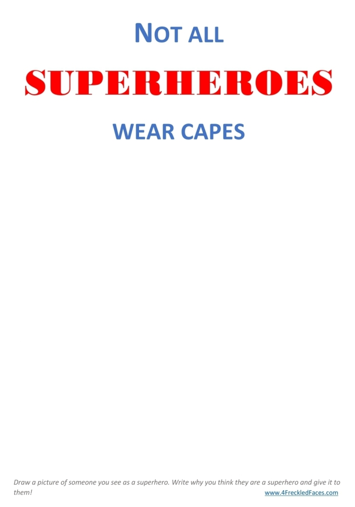 Free printable. Not all superheroes wear capes. 4 Freckled Faces.