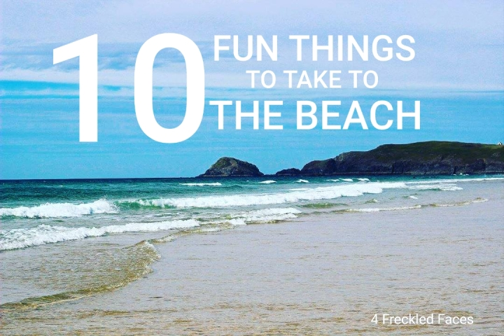 10 fun things to take to the beach. What to take to the beach. Family day at the beach. 4 Freckled Faces.