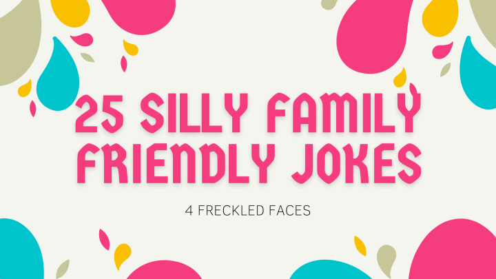 family friendly jokes. 4 Freckled Faces. Funny. Jokes. Silly Jokes.